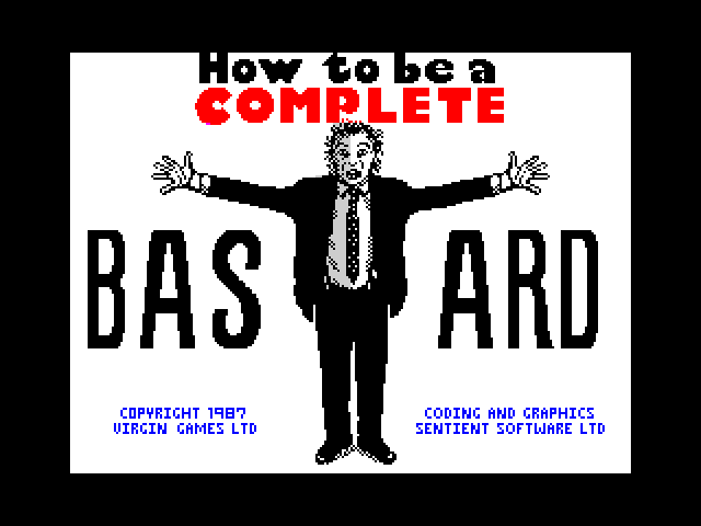 How to be a Complete Bastard screen